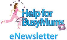 Help for Busy Mums eNewsletter